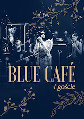 Search netflix Blue Cafe and Guests