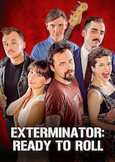 Search netflix Exterminator: Ready to Roll